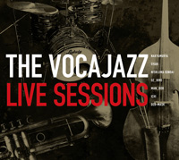 THE VOCAJAZZ LIVE SESSIONS